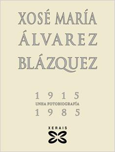 20080831180854-0646071001213184423-xose-maria-alvarez-blazquez-1915-1985-unha-fotobiografia.jpg